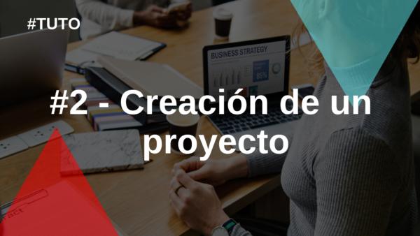 ✏️ #2 Creación de un proyecto