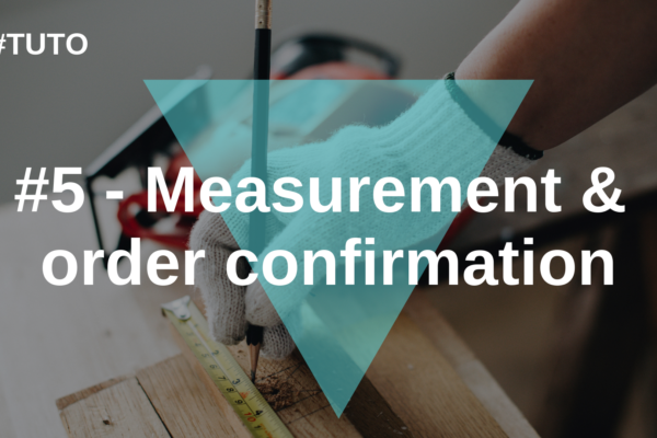 📐 #5 Measurement & order confirmation