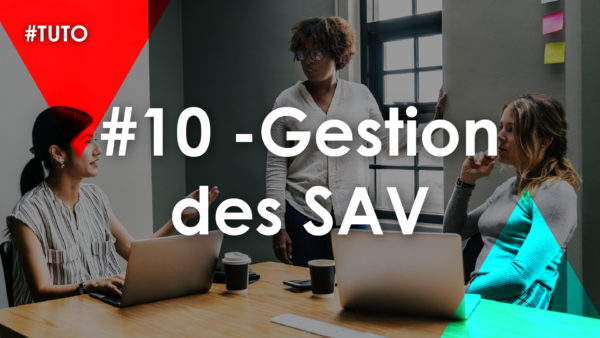🔁 #10 Gestion des SAV