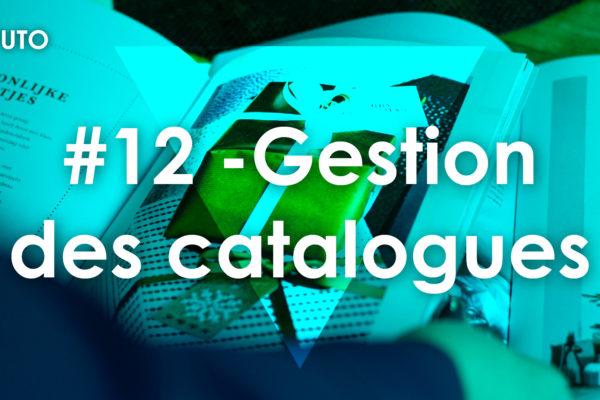 📖 #12 Gestion des catalogues