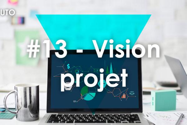 📊 #13 Vision Projet