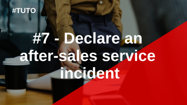 📑 # 7 Declare an after-sales service incident
