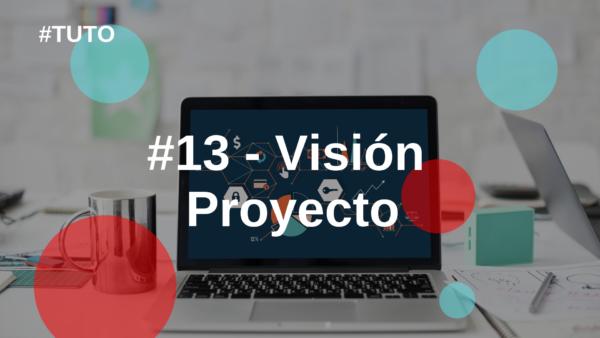 🔎 #13 Visión Proyecto