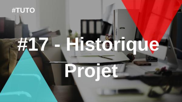 🔍#17 Historique projet