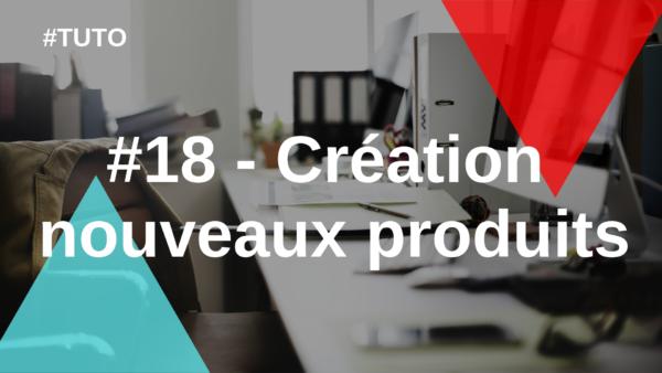 #18 Création de nouveaux produits