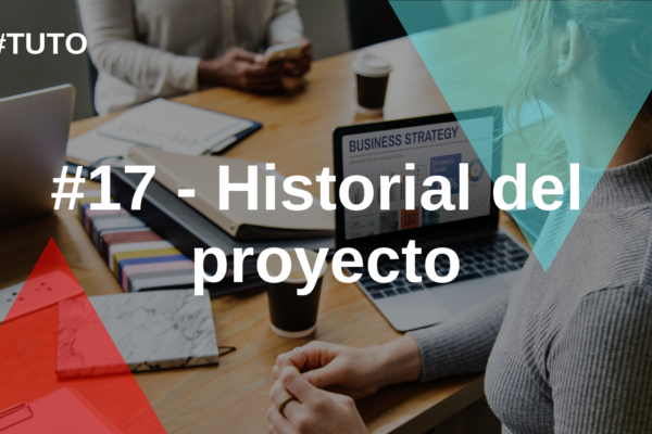 🕦🕟 #17 Historial del proyecto